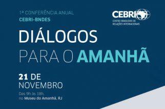 1ª Conferência Anual BNDES-CEBRI discute inserção internacional e sustentabilidade